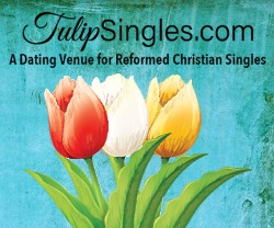 Tulip Singles - A Dating and Courting Venue for Reformed Christian Singles