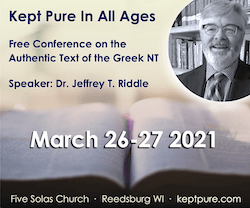Kept Pure In All Ages - Free Conference on the Authentic Text of the Greek New Testament